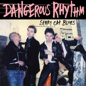 DANGEROUS RHYTHM - STRAY CAT BLUES 111439