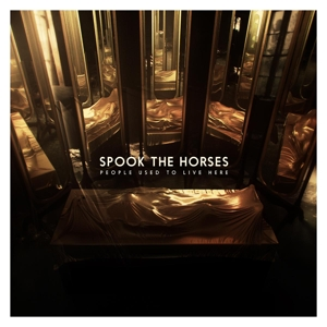 SPOOK THE HORSES - PEOPLE USED TO LIVE HERE 111745