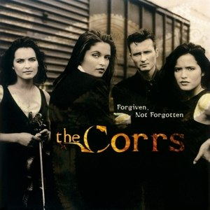 CORRS, THE - FORGIVEN, NOT FORGOTTEN 111923