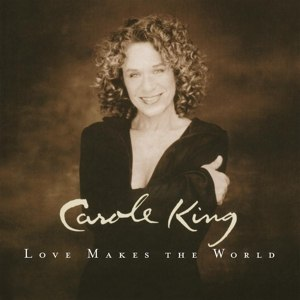 KING, CAROLE - LOVE MAKES THE WORLD 111924