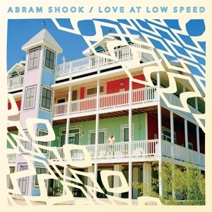 SHOOK, ABRAM - LOVE AT LOW SPEED 112111