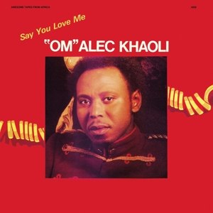 KHAOLI, OM ALEC - SAY YOU LOVE ME 112603