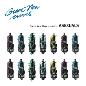 ASEXUALS - BRAVE NEW WAVES SESSION 113525
