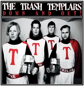 TRASH TEMPLARS, THE - DOWN AND OUT! 113762