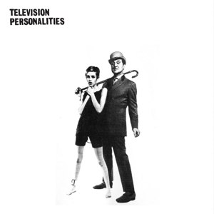 TELEVISION PERSONALITIES - AND DON'T THE KIDS JUST LOVE IT 113828