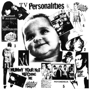TELEVISION PERSONALITIES - MUMMY YOU'RE NOT WATCHING ME 113829