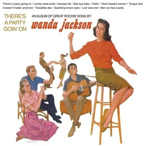 JACKSON, WANDA - THERE'S A PARTY GOING' ON 114069