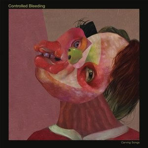 CONTROLLED BLEEDING - CARVING SONGS 114132