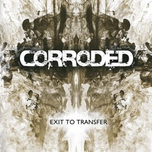 CORRODED - EXIT TO TRANSFER 114353