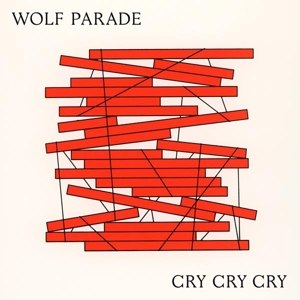 WOLF PARADE - CRY CRY CRY 115000