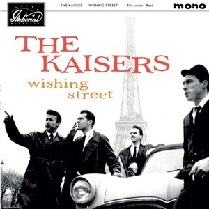 KAISERS, THE - WISHING STREET 115102