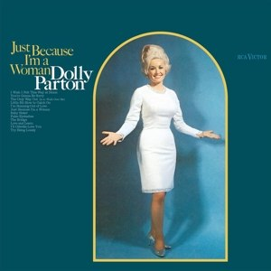 PARTON, DOLLY - JUST BECAUSE I'M A WOMAN 115421
