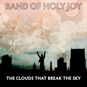 BAND OF HOLY JOY - THE CLOUDS THAT BREAK THE SKY 115556