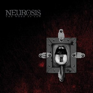 NEUROSIS - THE WORD AS LAW 115655