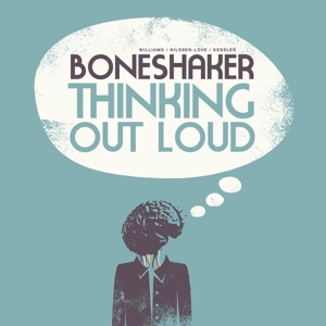 BONESHAKER - THINKING OUT LOUD 115767