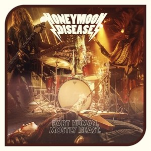HONEYMOON DISEASE - PART HUMAN, MOSTLY BEAST 116196