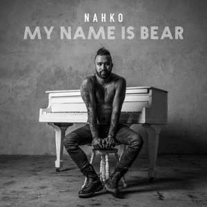 NAHKO - MY NAME IS BEAR 116349