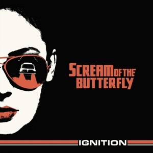 SCREAM OF THE BUTTERFLY - IGNITION 116556