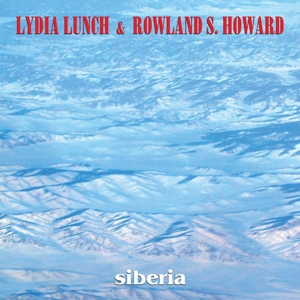 LUNCH, LYDIA & ROWLAND S. HOWARD - SIBERIA 116609