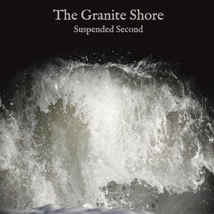 GRANITE SHORE, THE - SUSPENDED SECOND 116933