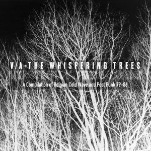 VARIOUS - THE WHISPERING TREES (BELGIAN COLD  116960