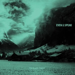 EVEN AS WE SPEAK - THE BLACK FOREST EP 116966