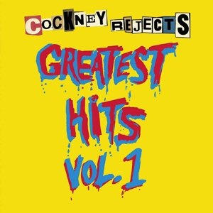 COCKNEY REJECTS - GREATEST HITS VOL. 1 117220
