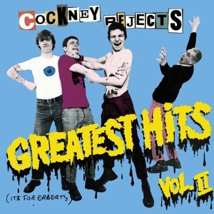 COCKNEY REJECTS - GREATEST HITS VOL. 2 117223