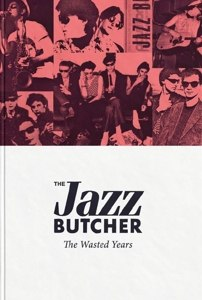 JAZZ BUTCHER, THE - THE WASTED YEARS 117303