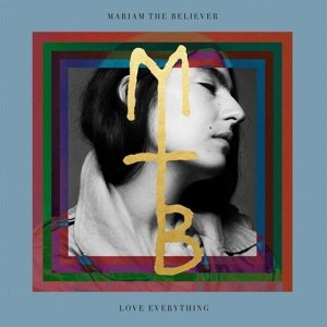 MARIAM THE BELIEVER - LOVE EVERYTHING 117306