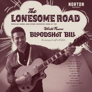 BLOODSHOT BILL - THE LONESOME ROAD 117622