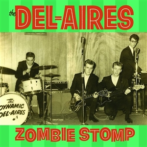 DEL-AIRES, THE - ZOMBIE STOMP (GATEFOLD!) 117704
