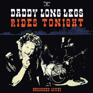 DADDY LONG LEGS - RIDES TONIGHT - RECORDED LIVE! 117776