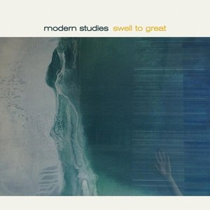 MODERN STUDIES - SWELL TO GREAT 118006
