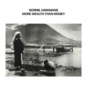 NORMIL HAWAIIANS - MORE WEALTH THAN MONEY 118906