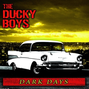 DUCKY BOYS, THE - DARK DAYS 118995