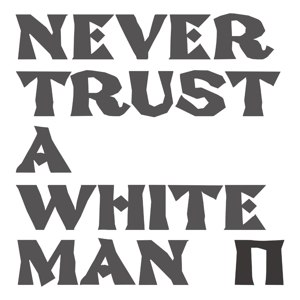 PANKOW - NEVER TRUST A WHITE MAN 119041