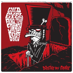 WILD EVEL AND THE TRASHBONES - DIGGING MY GRAVE 119243