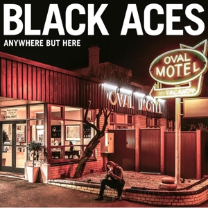 BLACK ACES - ANYWHERE BUT HERE 119284