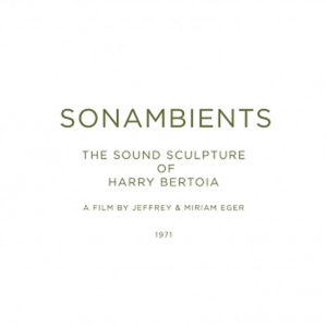 BERTOIA, HARRY - SONAMBIENTS: THE SOUND SCULPTURE OF 119319