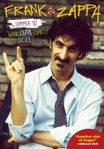 ZAPPA, FRANK - SUMMER '82: WHEN ZAPPA CAME TO SICI 119620