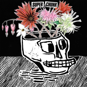 SUPERCHUNK - WHAT A TIME TO BE ALIVE 119990