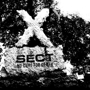 SECT - NO CURE FOR DEATH 120002