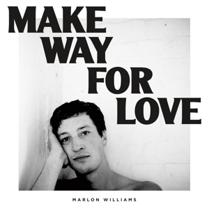WILLIAMS, MARLON - MAKE WAY FOR LOVE (LIMITED COLORED  120075