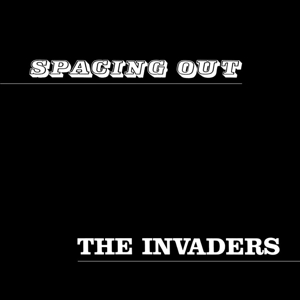 INVADERS, THE - SPACING OUT 120585