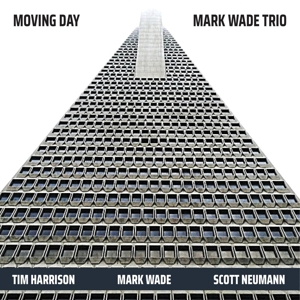 MARK WADE TRIO - MOVING DAY 120933