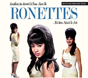 RONETTES, THE - EVERYTHING YOU WANTED TO KNOW ABOUT 121166