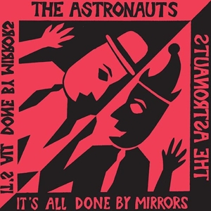 ASTRONAUTS, THE - IT'S ALL DONE BY MIRRORS 121332