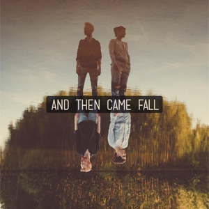 AND THEN CAME FALL - AND THEN CAME FALL 121440