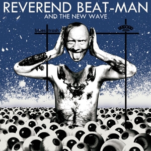 REVEREND BEAT-MAN AND THE NEW WAVE - BLUES TRASH 123175